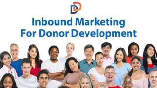 Inbound Marketing for Donor Development